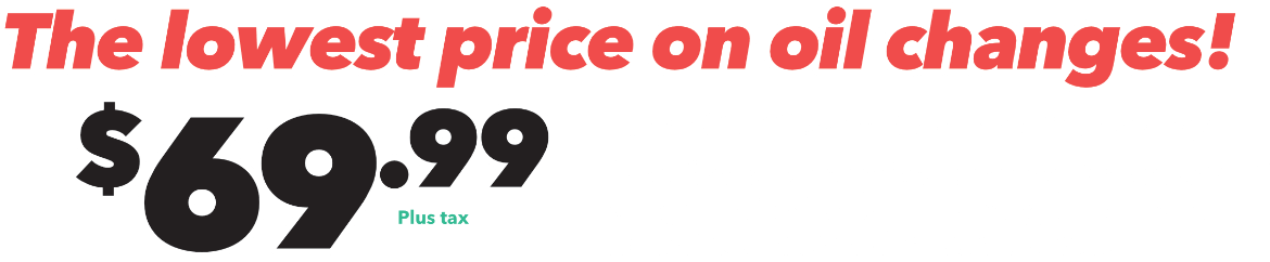 Lowest price on oil changes.